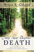 They Saw beyond Death - Arvin S. Gibson - Paperback