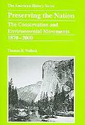 Preserving the Nation The Conservation and Environmental Movements, 1870-2000