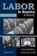 Labor in America: A History
