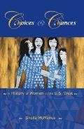 Choices and Chances: A History of Women in the U.S. West (Western History)