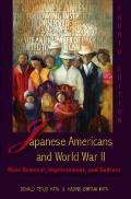 Japanese Americans and World War II: Mass Removal, Imprisonment, and Redress