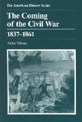 Coming of the Civil War, 1837-1861
