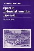 Sport in Industrial America 1850-1920