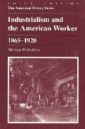 Industrialism and the American Worker, 1865-1920