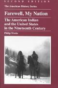Farewell, My Nation The American Indian and the United States in the Nineteenth Century