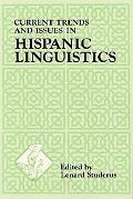 Current Trends and Issues in Hispanic Linguistics