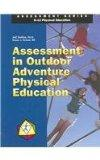 Assessment in Outdoor/Adventure Physical Education (Assessment Series K-12 Physical Education)