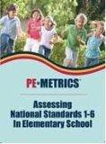 PE Metrics: Assessing National Standards 1-6 in Elementary School