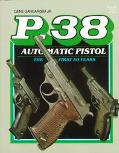 P-38 Automatic Pistol: The First Fifty Years - Gene Gangarosa - Paperback