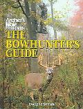 Archer's Bible Presents the Bowhunter's Guide