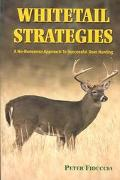 Whitetail Strategies A No-Nonsense Approach to Successful Deer Hunting