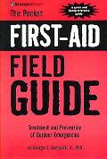 Pocket First Aid Field Guide Treatment and Prevention of Outdoor Emergencies