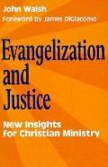 Evangelization and Justice New Insights for Christian Ministry