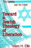 Toward a Jewish Theology of Liberation: The Uprising and the Future