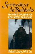 Spirituality of the Beatitudes Matthew's Challenge for First World Christians