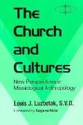 Church and Cultures New Perspectives in Missiological Anthropology