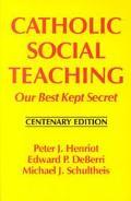 Catholic Social Teaching Our Best Kept Secret  Centenary Edition
