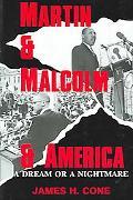 Martin & Malcolm & America A Dream or a Nightmare