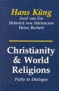 Christianity and World Religions Paths of Dialogue With Islam, Hinduism, and Buddhism