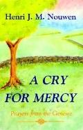 A Cry for Mercy: Prayers from the Genesee - Henri J.M. Nouwen - Paperback