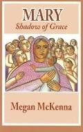 Mary Shadow of Grace