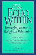 The Echo Within: Emerging Issues in Religious Education