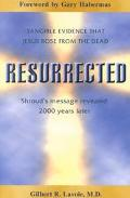 Resurrected Tangible Evidence That Jesus Rose from the Dead