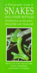 Photographic Guide to Snakes and Other Reptiles of Peninsular Malaysia, Singapore and Thailand