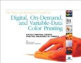 The Very Last Designer's Guide to Digital, On-Demand, and Variable-Data Color Printing