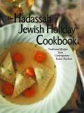 Hadassah Jewish Holiday Cookbook Traditional Recipes from the Contemporary Kosher Kitchens
