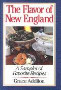 Flavor of New England A Sampler of Favorite Recipes