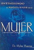 Entendiendo El Proposito Y El Poder De La Mujer/ Understanding the Purpose and the Power of ...