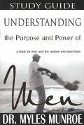 Understanding the Purpose and Power of Men Study Guide