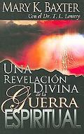 Revelacion Divina De La Guerra Espiritual/ a Divine Revelation of the Spiritual War