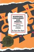 Warriors, Conjurers and Priests Defining African-Centered Literary Criticism