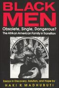 Black Men Obsolete, Single, Dangerous?  The Afrikan American Family in Transition  Essays in...