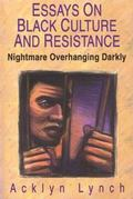 Nightmare Overhanging Darkly: Essays on African American Culture and Resistance - Acklyn Lyn...