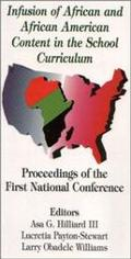 Infusion of African and African American Content in the School Curriculum: Proceedings of th...
