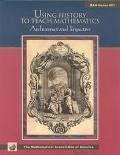 Using History to Teach Mathematics An International Perspective
