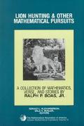 Lion Hunting & Other Mathematical Pursuits A Collection of Mathematics, Verse, and Stories b...