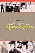 Mathematical Apocrypha Stories and Anecdotes of Mathematicians and the Mathematical