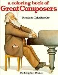 Coloring Book of Great Composers Chopin to Tchaikovsky