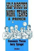 Self-Directed Work Teams A Primer
