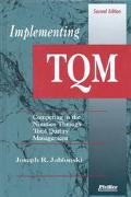Implementing Tqm Competing in the Nineties Through Total Quality Management