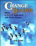 Change Leader Using a Gestalt Approach With Work Groups