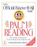 Fell's Palm Reading Your Absolute, Quintessential, All You Wanted to Know, Complete Guide