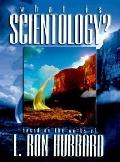 What Is Scientology A Guidebook to the World's Fastest Growing Religion