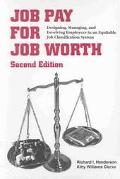 Job Pay for Job Worth Designing, Managing, and Involving Employees in an Equitable Joby Clas...