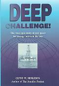 Deep Challenge! The True Epic Story of Our Quest for Energy Beneath the Sea