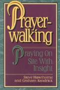 Prayer-Walking Praying On-Site With Insight